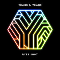 Years & Years - Eyes Shut (Danny Dove Remix)