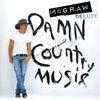 Damn Country Music  Tim McGraw