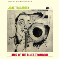 Jack Teagarden - King of the Blues Trombone, Vol. 1