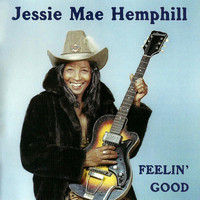 Jessie Mae Hemphill - Feelin' Good