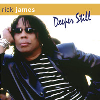 Rick James - Deeper Still