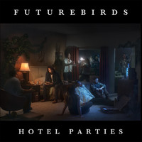 Futurebirds - Hotel Parties - Single