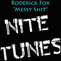 Roderick Fox - Messy Shit