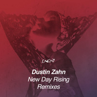 Dustin Zahn - New Day Rising Remixes