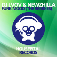 DJ Lvov & Newzhilla - Funky Mood (The Remixes)