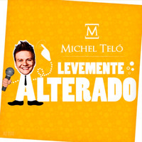 Michel Teló - Levemente Alterado - Single