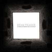 Ryan Teague - Storm or Tempest May Stop Play [Live at Union Chapel]