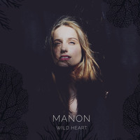 Manon - Wild Heart EP
