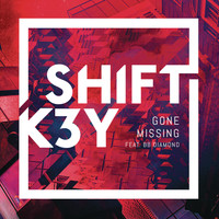 Shift K3Y feat. BB Diamond - Gone Missing