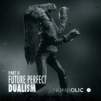 Dualism - Future Perfect Part Two