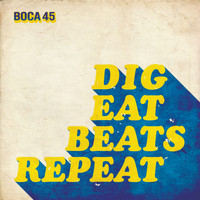 Boca 45 - Dig, Eat, Beats, Repeat