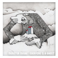 Monster Movie - Everyone Is a Ghost