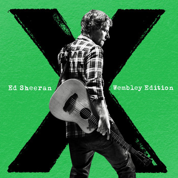 Ed Sheeran - x (Wembley Edition [Explicit])
