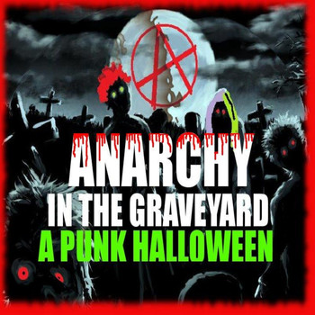 Various Artists - Anarchy In The Graveyard: A Punk Halloween (Explicit)