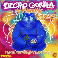 ElectroGorilla - My Philosophy (Remixed)