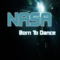 Nasa - Born To Dance