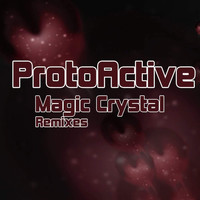 Protoactive - Magic Crystal Remixes