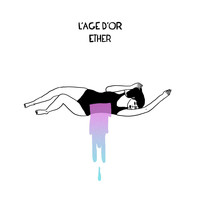 L'age d'or - Ether