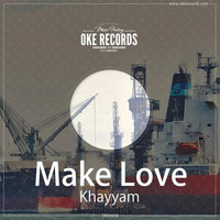 Khayyam - Make Love