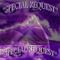 Special Request - Special Request