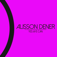 Alisson Dener - Yes We Can