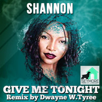 Shannon - Give Me Tonight (Dwayne W. Tyree Remix)
