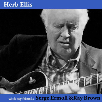 Herb Ellis - With My Friends Serge Ermoll & Ray Brown