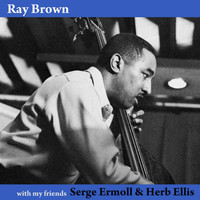 Ray Brown - With My Friends Herb Ellis & Serge Ermoll