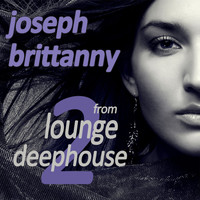 Joseph Brittanny - From Lounge To Deephouse