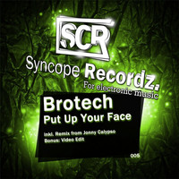 Brotech - Put Up Your Face