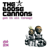 The Loose Cannons - Got It All (Wrong)