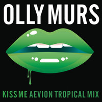 Olly Murs - Kiss Me (Aevion Tropical Mix)