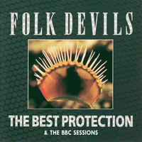 Folk Devils - The Best Protection and The BBC Sessions