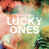 The Crookes - Lucky Ones