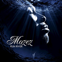Mozez - Run River