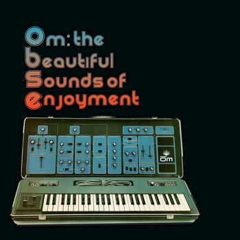 Various Artists - Om: The Beautiful Sounds of Enjoyment