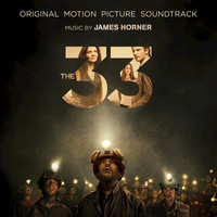 James Horner - The 33: Original Motion Picture Soundtrack