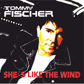 Tommy Fischer - She's Like the Wind (Single Edit)