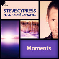 Steve Cypress feat. André Carswell - Moments (Remixes)