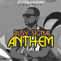 Busy Signal - ZJ Chrome Presents: Anthem - Single