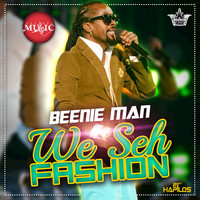 Beenie Man - We Seh Fashion - Single