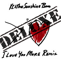 KC & The Sunshine Band - I Love You More Remix - Deluxe