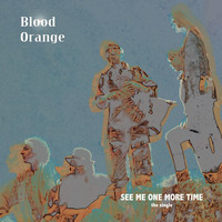 Blood Orange - See Me One More Time