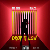 Blaze - Drop It Low (feat. Blaze)