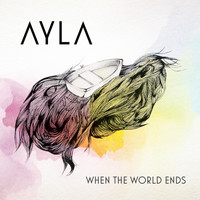 Ayla - When the World Ends - EP