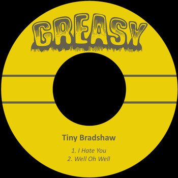 Tiny Bradshaw - I Hate You