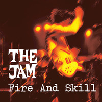 The Jam - Fire And Skill: The Jam Live