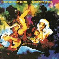 The Main Ingredient - Euphrates River (Bonus Track Version)