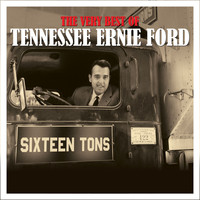Tennessee Ernie Ford - The Very Best Of
