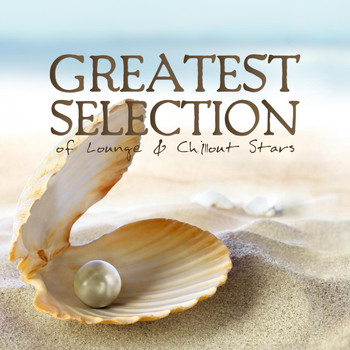 Various Artists - Greatest Selection of Lounge & Chillout Stars